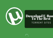 Download E-Books To The Best Torrent Sites