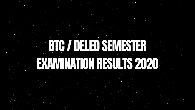 BTC / DELEd Semester Examination Results 2020