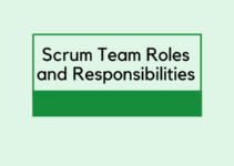 Scrum Team Roles and Responsibilities
