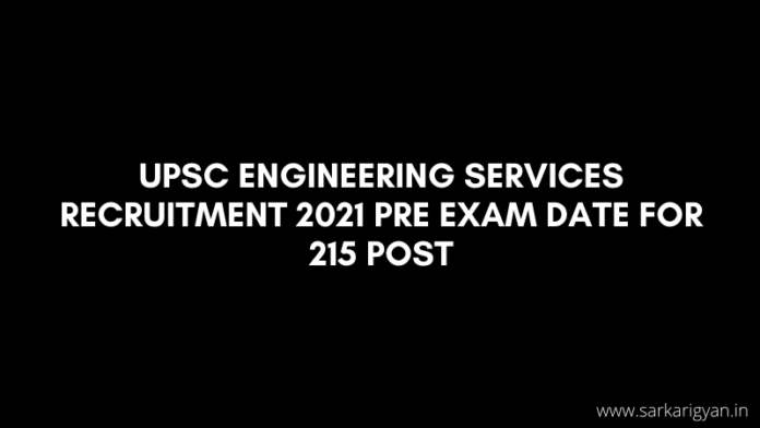 UPSC Engineering Services Recruitment 2021 Pre Exam Date for 215 Post