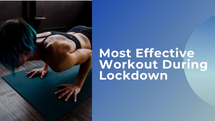 Most Effective Workout During Lockdown